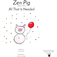 Zen Pig: All That Is Needed: Volume 1 / Issue 3
