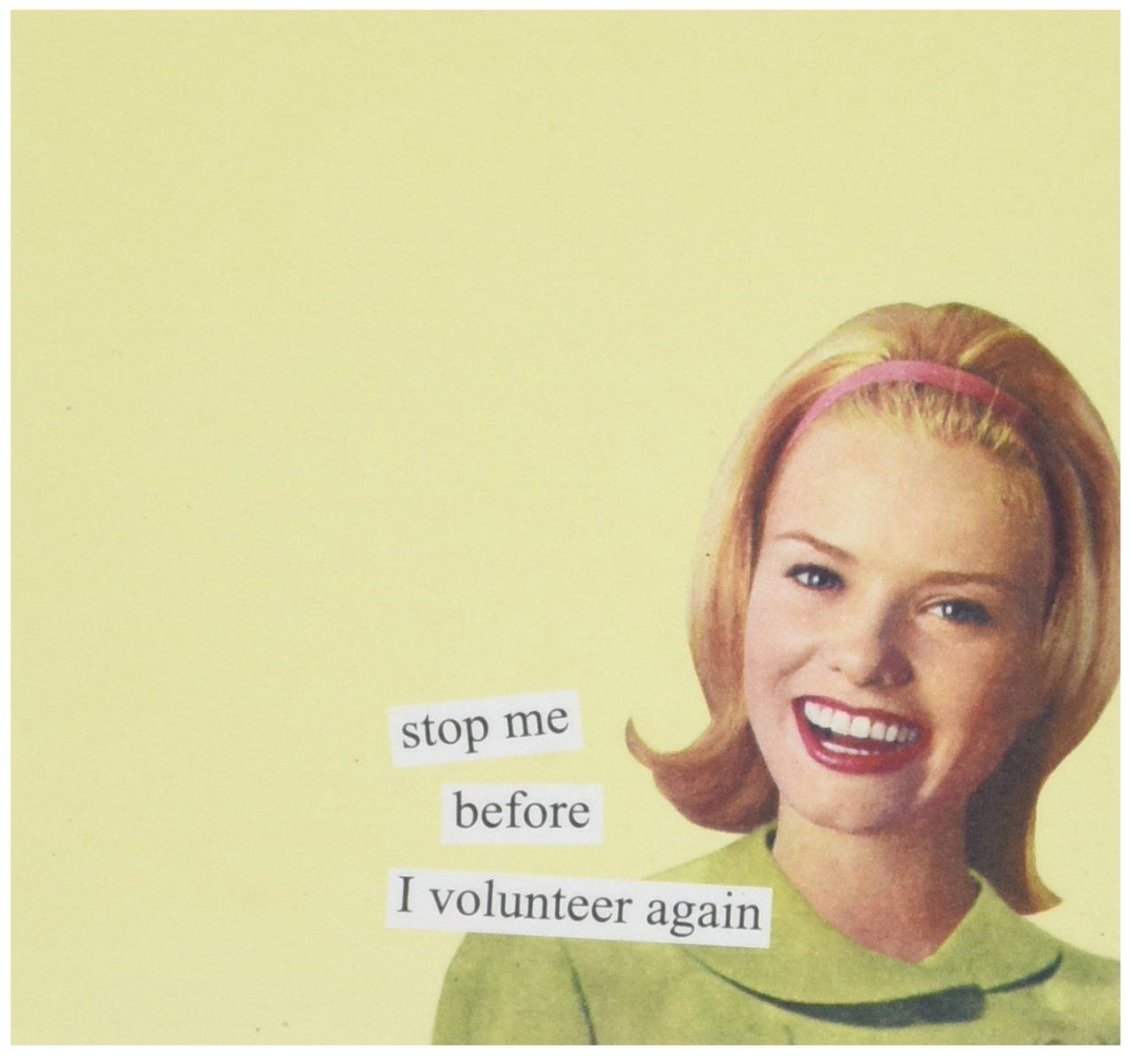 Stop Stop Stop me before I volunteer again Selbstklebende Notizzettel by anne Taintor B001A8BO8S | Große Auswahl  | Sonderaktionen zum Jahresende  | Das hochwertigste Material  89f9a7