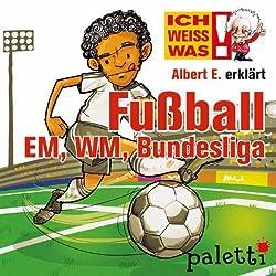 Albert E. erklärt Fußball: Bundesliga, EM und WM (Ich weiß was)