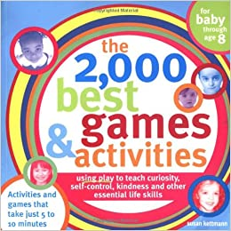 The 2, 000 Best Games and Activities: Using Play to Teach ...