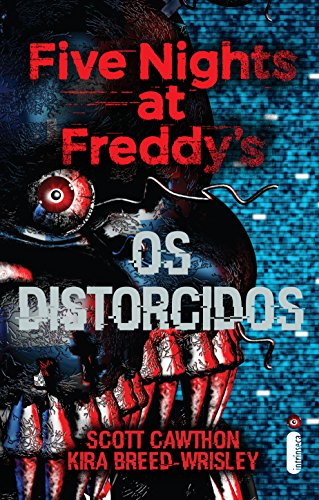 Five Nights at Freddy's: Os distorcidos (Vol. 2) (Five Nights At Freddy's) (Portuguese Edition)