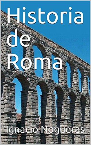 Historia de Roma (Spanish Edition) by [Nogueras, Ignacio]