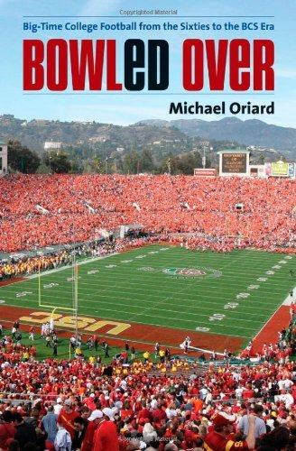 Download Bowled Over: Big-Time College Football from the Sixties to the BCS Era Pdf