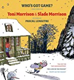Who's Got Game?, Toni Morrison and Slade Morrison, 0743283910