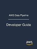 AWS Data Pipeline: Developer Guide (English Edition)