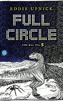 Full Circle (The Time Will Tell Series Book 5) by [Upnick, Eddie]