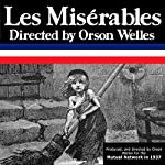 Orson Welles' 'Les Miserables': Oldtime Radio Shows |  Radio Revival