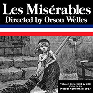 Orson Welles' 'Les Miserables': Oldtime Radio Shows Radio/TV Program