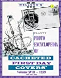 img - for Planty Photo Encyclopedia of Cacheted First Day Covers Volume XVIII 1939 book / textbook / text book