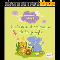 Histoires d'animaux de la jungle (Histoires à raconter pour les bébés)