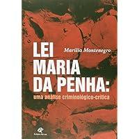 Lei Maria da Penha. Uma Análise Criminológico- Crítica