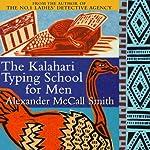The Kalahari Typing School for Men | Alexander McCall Smith