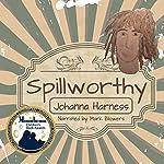 Spillworthy | Johanna Harness
