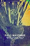 Palo Mayombe Spirits - Rituals - Spells  Palo Mayombe - Palo Monte - Kimbisa