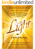 The Light: A Book of Knowing: How to Shine Your Light Brighter and Live in the Spiritual Heart (The Light Series  2)