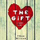 The Gift by TNae Wilcox