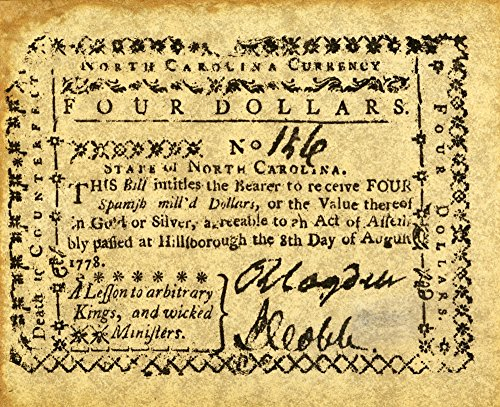 Colonial Currency Nnorth Carolina Four Dollar Banknote 1778 Bearing The Motto A Lesson To Arbitrary Kings And Wicked Ministers Poster Print by (18 x ()
