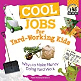 Cool Jobs for Yard-Working Kids: Ways to Make Money Doing Yard Work (Checkerboard How-To Library: Cool Kid Jobs (Library))