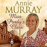 Miss Purdy's Class | Annie Murray