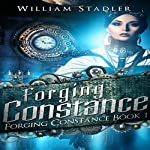 Forging Constance: Forging Constance, Book 1 | William Stadler