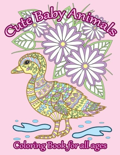 Cute Baby Animals Coloring Book: Relaxing Coloring Book for All Ages (Adult Coloring Patterns) (Volume 49) (49 Patterns)