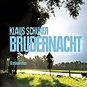 Brudernacht Hörbuch von Klaus Schuker Gesprochen von: Julian Mehne