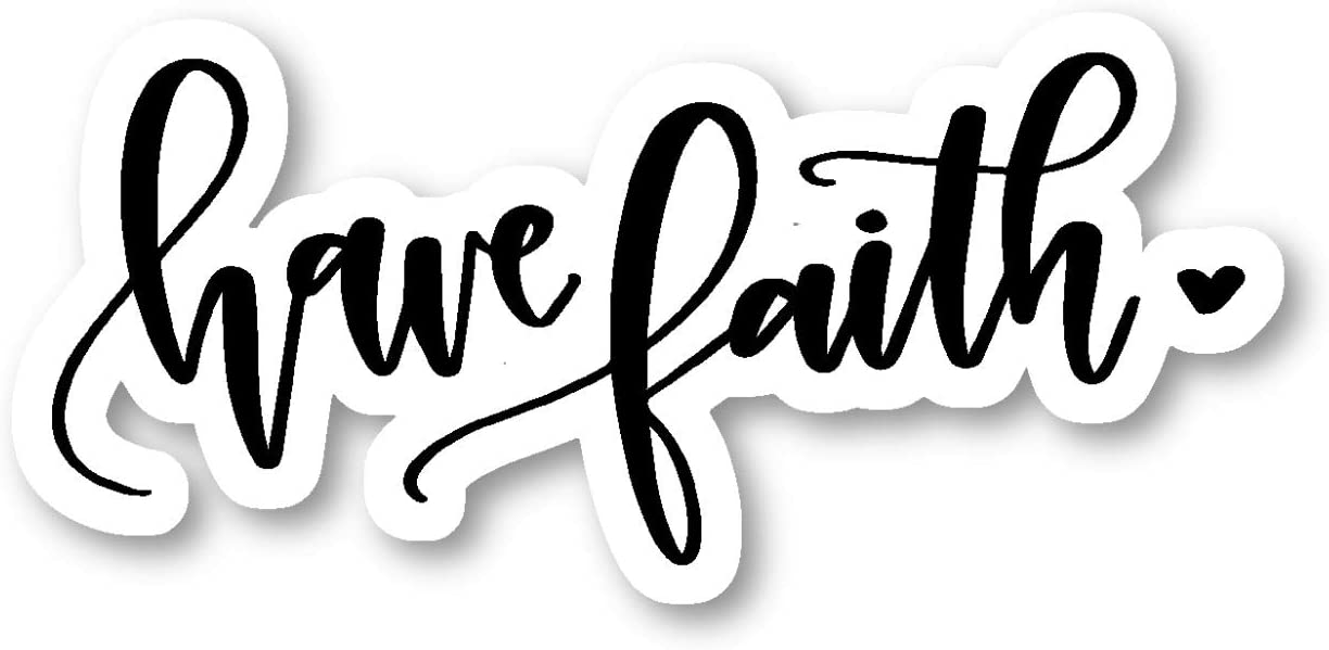 """Have Faith Sticker Inspirational Quotes Stickers - Laptop Stickers - 2.5"""" Vinyl Decal - Laptop, Phone, Tablet Vinyl Decal Sticker S81834"""