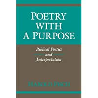 Poetry with a Purpose: Biblical Poetics and Interpretation (Indiana Studies in Biblical Literature)