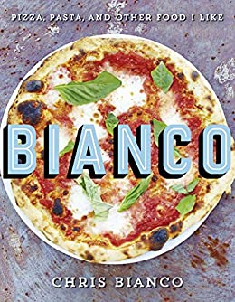 Bianco: Pizza, Pasta and Other Food I Like