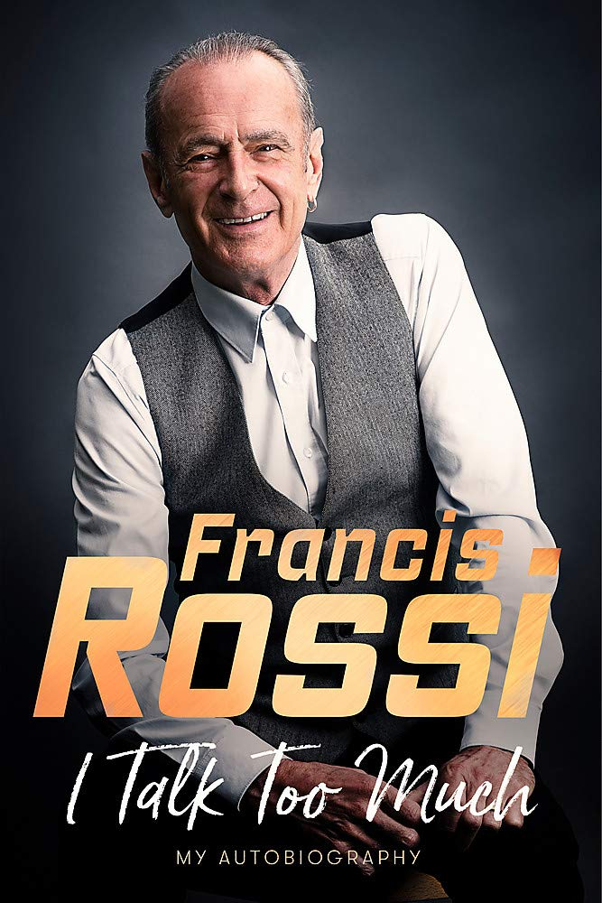 I Talk Too Much: My Autobiography por Francis Rossi