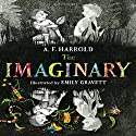 The Imaginary Audiobook by A.F. Harrold Narrated by Nicola Barber