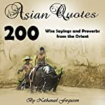 Asian Quotes: 200 Wise Sayings and Proverbs from the Orient | Nathanael Fergusson