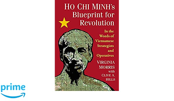 Amazon ho chi minhs blueprint for revolution in the words amazon ho chi minhs blueprint for revolution in the words of vietnamese strategists and operatives 9781476665634 virginia morris clive a hills malvernweather Choice Image