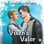 Vixen's Valor: North Pole City Tales, Book 3 | Charlie Cochet