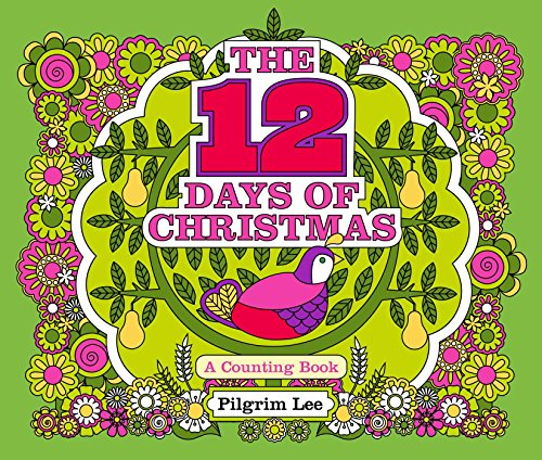 The 12 Days of Christmas (A Counting Book)