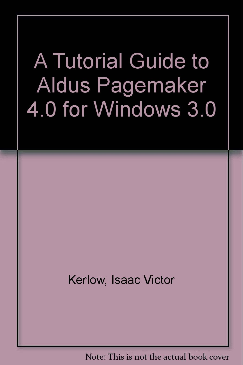 Tutorial guide to aldus pagemaker 40 for windows 30book and tutorial guide to aldus pagemaker 40 for windows 30book and disk isaac victor kerlow 9780201506563 amazon books baditri Gallery