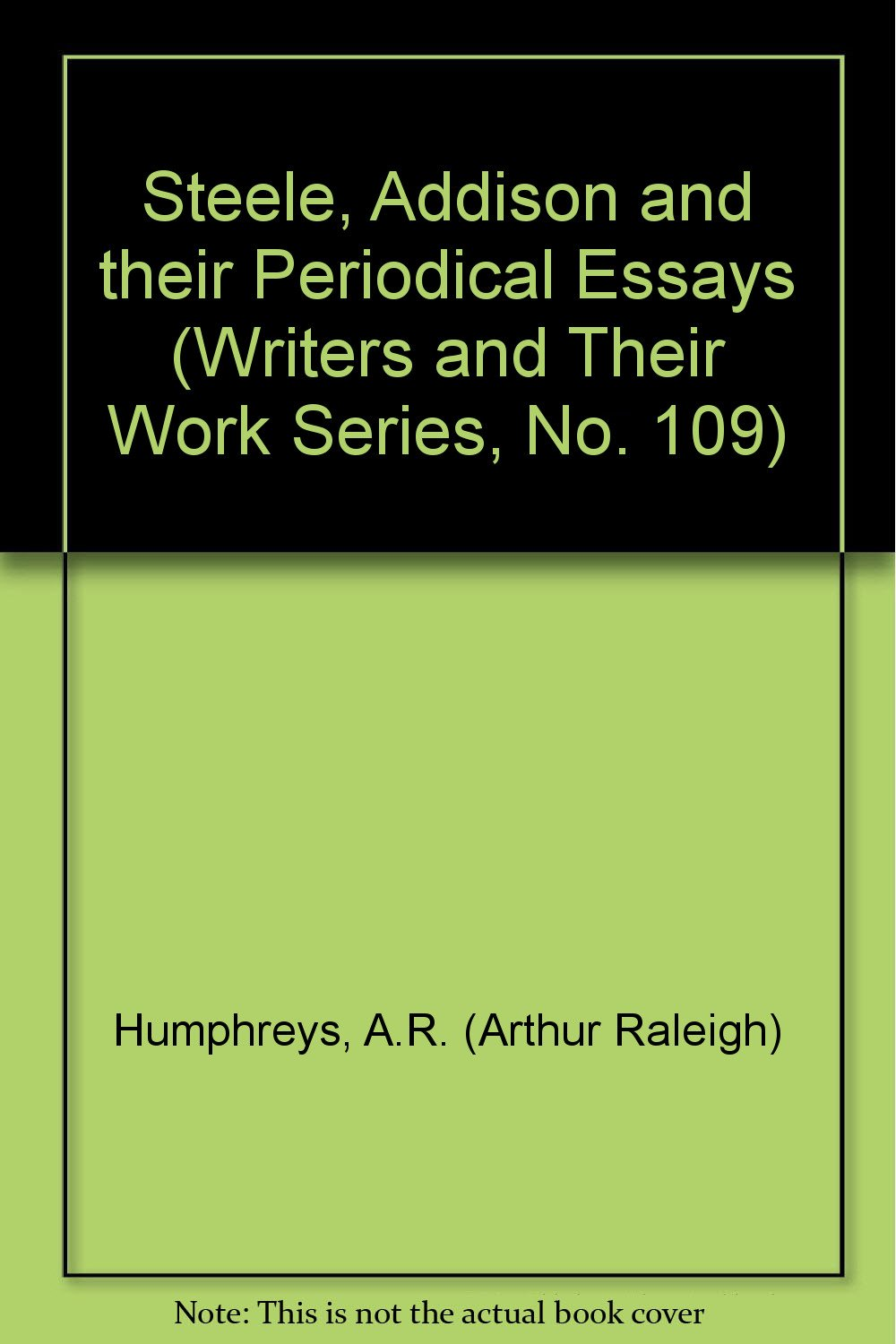 steele addison and their periodical essays writers and their work  steele addison and their periodical essays writers and their work series  no  paperback