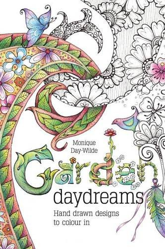 Daydreams Garden (Garden Daydreams: Hand drawn designs to colour in)