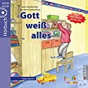 Gott weiß alles (Geschichten aus dem Kinderalltag) Hörbuch von Katja Habicht Gesprochen von: Tabitha Hammer, Daniel Kopp