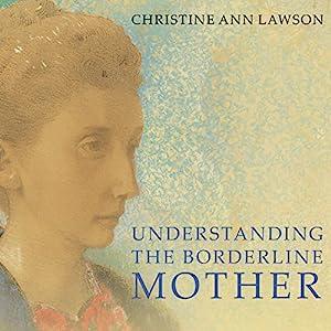 Understanding the Borderline Mother Audiobook