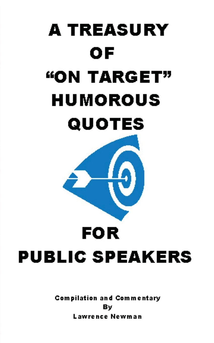A Treasury Of On Target Humorous Quotes For Public