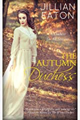 The Autumn Duchess (A Duchess for All Seasons Book 4) Kindle Edition