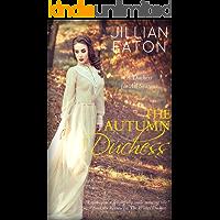 The Autumn Duchess (A Duchess for All Seasons Book 4)