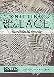 Knitting Old World Lace: From Shetland to Orenburg