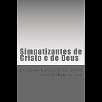 Simpatizantes de Cristo e de Deus