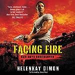 Facing Fire: Bad Boys Undercover | HelenKay Dimon