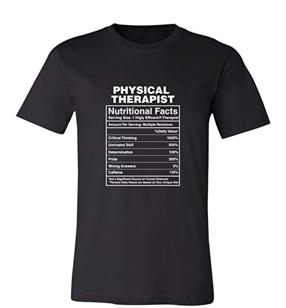 Physical Therapist Gift Nutritional Facts Gag Gifts Funny S Wo Tshirt