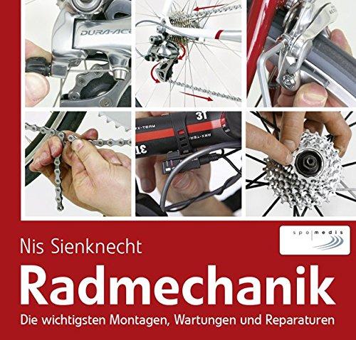 Radmechanik: Die wichtigsten Montagen, Wartungen und Reparaturen