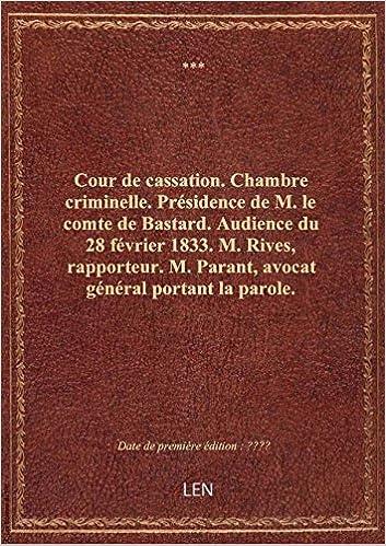 amazonfr cour de cassation chambre criminelle prsidence de m le comte de bastard audience du 28 fvrier xxx livres