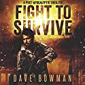 Fight to Survive: After the Outbreak, Book 1 Audiobook by Dave Bowman Narrated by Andrew Tell